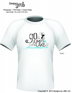 Go Jump in the Lake Shirt