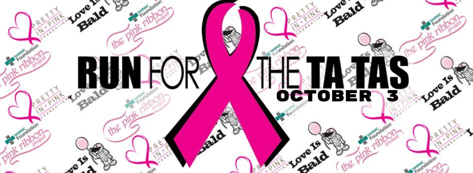 Run for the Ta Tas, Oct 3